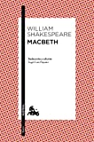 Macbeth: Traducción y edición de Àngel-Luis Pujante (Clásica)