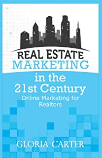 Real Estate Marketing in the 21 Century: Online Marketing for Realtors