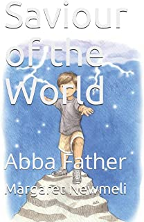 Saviour of the World: Abba Father