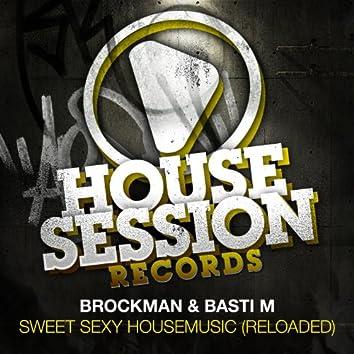 Sweet Sexy Housemusic (Reloaded)