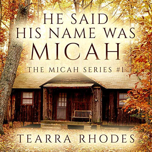 He Said His Name Was Micah  By  cover art