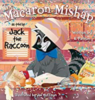 The Macaron Mishap as told by Jack the Raccoon