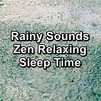 Rainy Sounds Zen Relaxing Sleep Time