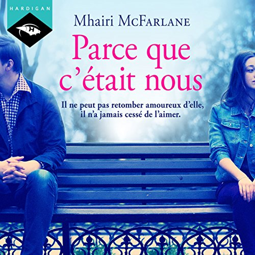 Parce que c'était nous                   By:                                                                                                                                 Mhairi McFarlane                               Narrated by:                                                                                                                                 Véra Pastrélie                      Length: 11 hrs and 56 mins     5 ratings     Overall 4.4