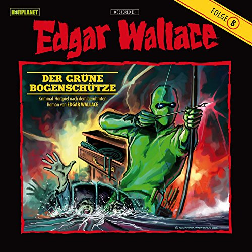 Der grüne Bogenschütze     Edgar Wallace 8              By:                                                                                                                                 Hörplanet                               Narrated by:                                                                                                                                 Sabine Jaeger,                                                                                        Thomas Petruo,                                                                                        René Dawn-Claude,                   and others                 Length: 1 hr     1 rating     Overall 5.0