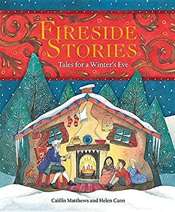 Fireside Stories: Tales for a Winter's Eve by Caitlin Matthews (2015-10-01)