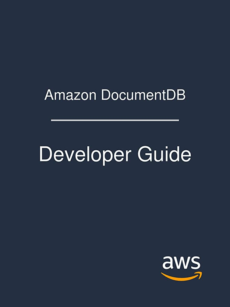 アンカーバウンス二週間Amazon DocumentDB: Developer Guide (English Edition)