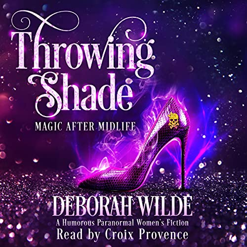 Throwing Shade: A Humorous Paranormal Women's Fiction (Magic After Midlife, Book 1)