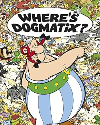Wheres Dogmatix? (Asterix) by Rene Goscinny Albert Uderzo(2012-11-06)