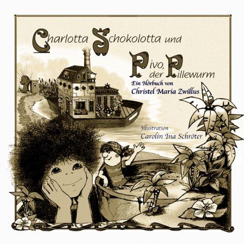 Charlotta Schokolotta und Pivo der Pillewurm Titelbild