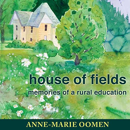 House of Fields: Memories of a Rural Education audiobook cover art