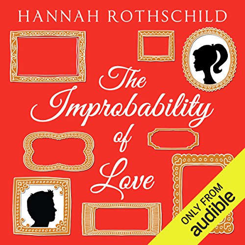 The Improbability of Love                   By:                                                                                                                                 Hannah Rothschild                               Narrated by:                                                                                                                                 Barnaby Edwards,                                                                                        Jilly Bond                      Length: 17 hrs and 33 mins     55 ratings     Overall 4.3