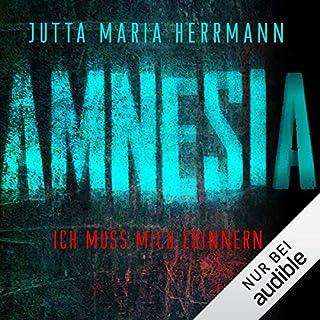 Amnesia: Ich muss mich erinnern                   Autor:                                                                                                                                 Jutta Maria Herrmann                               Sprecher:                                                                                                                                 Vera Teltz                      Spieldauer: 8 Std. und 2 Min.     355 Bewertungen     Gesamt 4,1