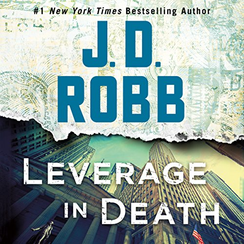 Leverage in Death     In Death Series, Book 47              By:                                                                                                                                 J. D. Robb                               Narrated by:                                                                                                                                 Susan Ericksen                      Length: 13 hrs and 44 mins     67 ratings     Overall 4.8