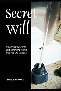 Secret Will: How People, Events and a Dancing Horse Inspired Shakespeare