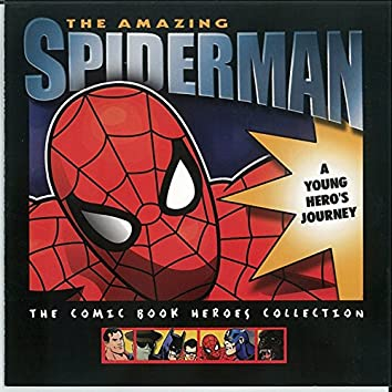 The Amazing Spiderman: A Young Hero's Journey