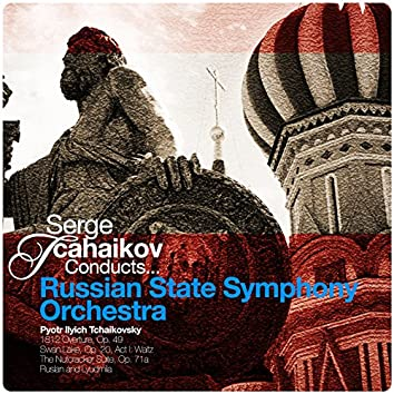 Serge Tchaikov Conducts... Russian State Symphony Orchestra