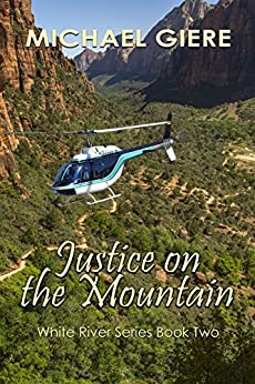 Justice on the Mountain: White River Series by [Michael Giere]