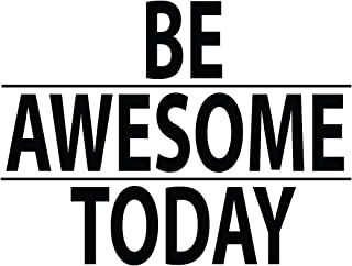 Stickerbrand Inspirational Quote Vinyl Wall Art Be Awesome Today Wall Decal Sticker - Black, 21