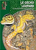 Le gecko léopard: Eublepharis macularius (Les Guides Reptil Mag)...