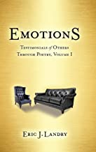 Emotions Testimonials of Others Through Poetry, Volume 1