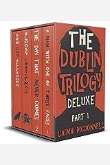The Dublin Trilogy Deluxe Part 1 Kindle Edition