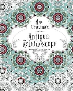Mme Albrevinne's Antique Kaleidoscope by Albrevinne Pratt (2015-11-13)
