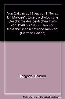 Von Caligari zu Hitler, von Hitler zu Dr. Mabuse?: Eine psychologische Geschichte des deutschen Films von 1946 bis 1960 (Film- und fernsehwissenschaftliche Arbeiten) (German Edition)