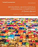 Developing Multicultural Counseling Competence: A Systems Approach with MyLab Counseling with Pearson eText -- Access Card Package (Merrill Counseling)