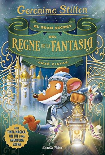 El gran secret del Regne de la Fantasia. Onzè viatge (GERONIMO STILTON. REGNE DE LA FANTASIA)