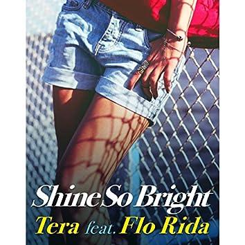 Shine So Bright (feat. Flo Rida)