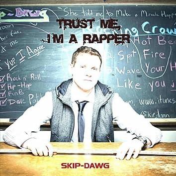 TRUST ME, I'M A RAPPER
