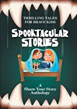 Spooktacular Stories: Thrilling Tales for Brave Kids