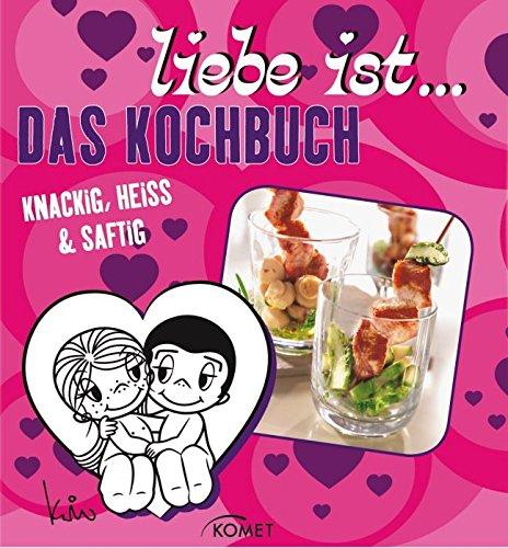 Liebe ist...Das Kochbuch
