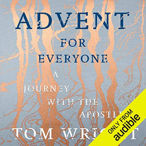 Advent for Everyone     A Journey with the Apostles              By:                                                                                                                                 Tom Wright                               Narrated by:                                                                                                                                 Neil Gardner                      Length: 3 hrs and 26 mins     4 ratings     Overall 4.3