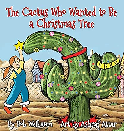 The Cactus Who Wanted to Be a Christmas Tree