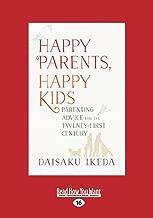 Happy Parents, Happy Kids: Parenting Advice for the Twenty-First Century (Large Print 16pt)