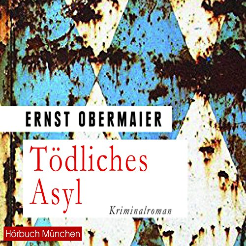 Tödliches Asyl audiobook cover art
