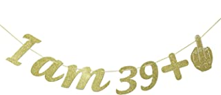 I Am 39 +1 Middle Finger Glitter Garland Banner, Funny 40th Birthday Party Party Supplies (Gold)