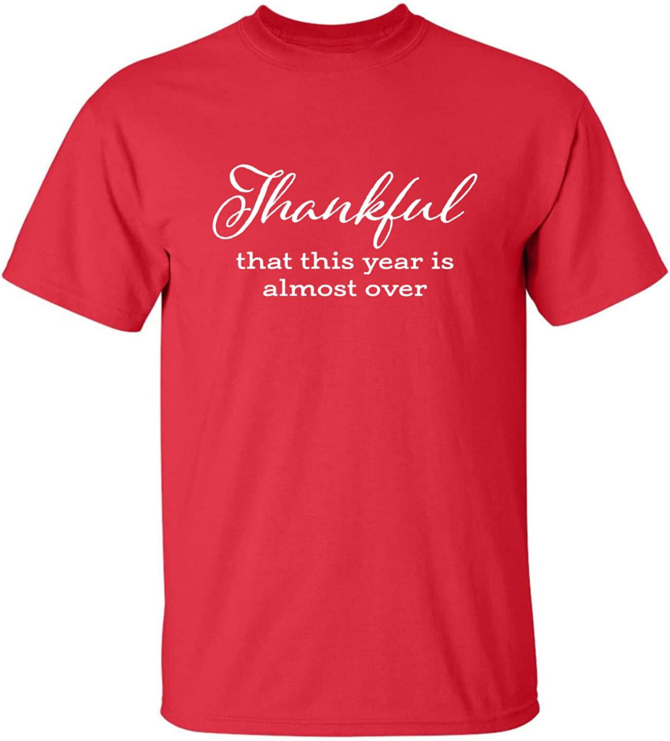 Thankful This Year is Almost Over Adult T-Shirt in Red - XXXX-Large