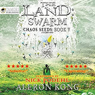 The Land: Swarm     Chaos Seeds, Book 5              By:                                                                                                                                 Aleron Kong                               Narrated by:                                                                                                                                 Nick Podehl                      Length: 16 hrs and 14 mins     12,161 ratings     Overall 4.8
