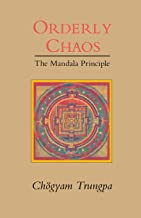 Orderly Chaos: The Mandala Principle (Dharma Ocean Series)