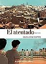 El atentado : Adaptación de la novela de Yasmina Khadra )
