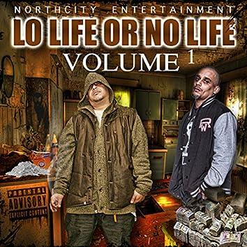 Lo Life or No Life, Vol. 1