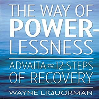 The Way Of Powerlessness                   By:                                                                                                                                 Wayne Liquorman                               Narrated by:                                                                                                                                 Lee Eric Smith                      Length: 3 hrs and 29 mins     18 ratings     Overall 4.4