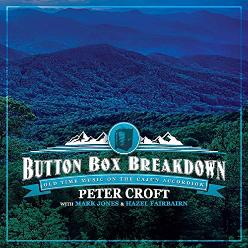 Peter Croft - Mark Jones & Hazel Fairbairn - Button Box Breakdown