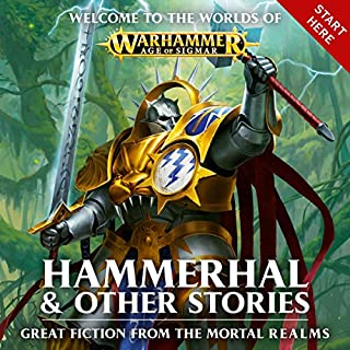 Hammerhal + Other Stories     Warhammer Age of Sigmar              By:                                                                                                                                 David Annandale,                                                                                        David Guymer,                                                                                        Robbie MacNiven,                   and others                          Narrated by:                                                                                                                                 John Banks,                                                                                        Jonathan Keeble                      Length: 14 hrs and 46 mins     22 ratings     Overall 4.2