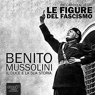 Benito Mussolini. Il Duce e la sua storia copertina