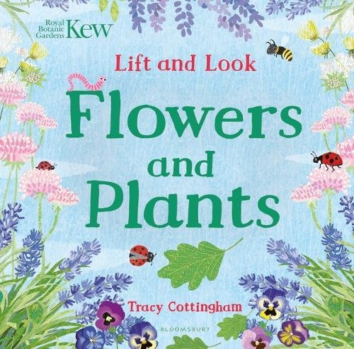 Kew: Lift and Look Flowers and Plants (Bloomsbury Activity Books)