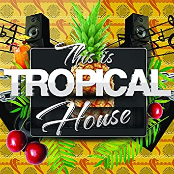 This Is Tropical House